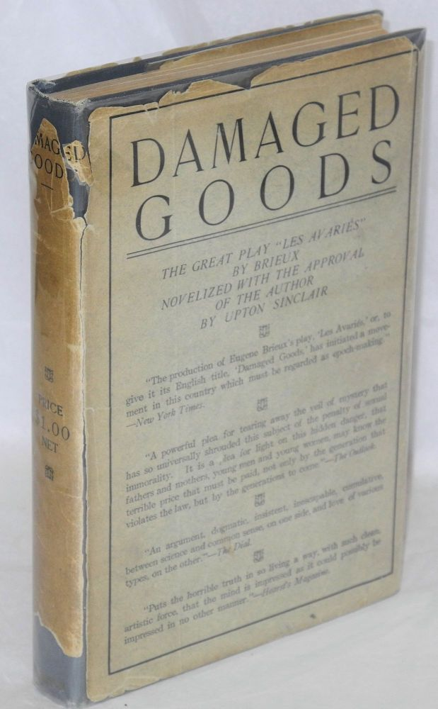 """Damaged goods; the great play """"Les avariés"""" of Brieux novelized with the approval of the author by Upton Sinclair. Upton Sinclair."""