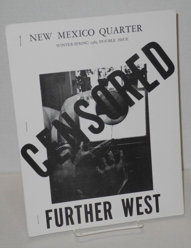 New Mexico quarter: Censored; further west; Winter-Spring 1969 double issue. Michael McClure, Robert Creely, David Benedetti, Lenore Kandel, James Joyce.