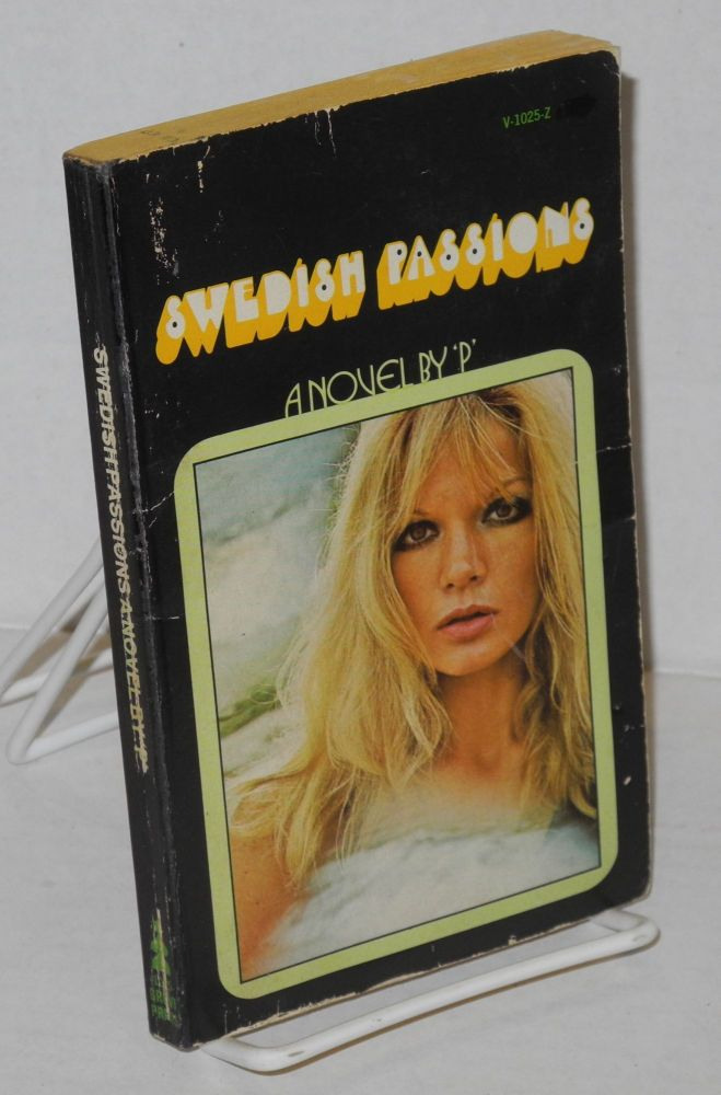 Swedish passions a novel. P, pseudonym.