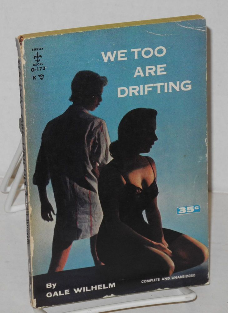 We too are drifting complete and unabridged. Gale Wilhelm.
