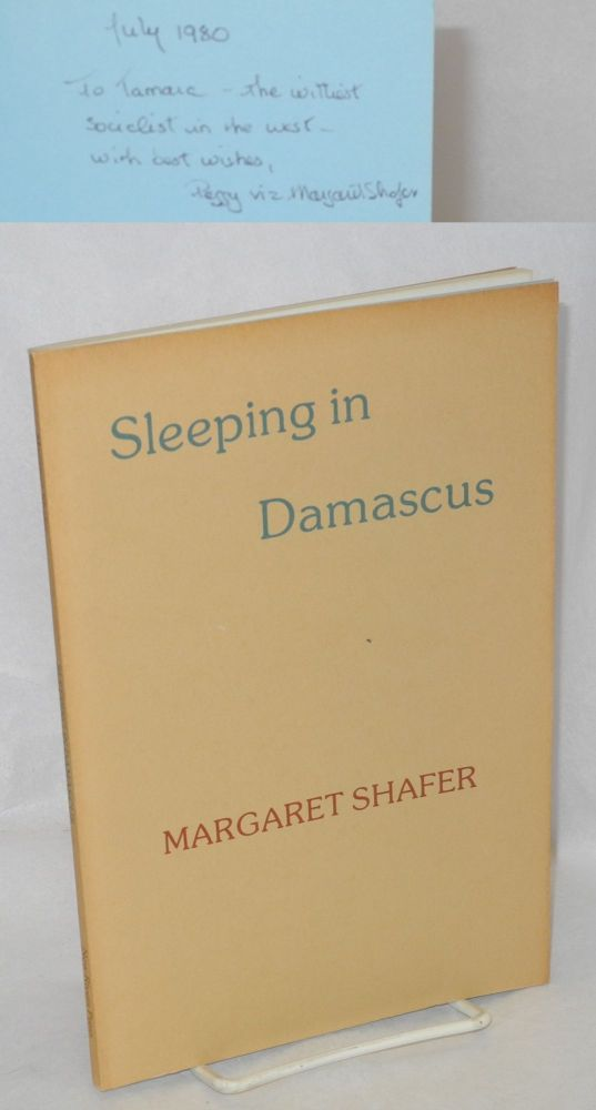 Sleeping in Damascus [with playbill, postcard and ticket laid-in, inscribed and signed]. Margaret Shafer, , Karin Valum.