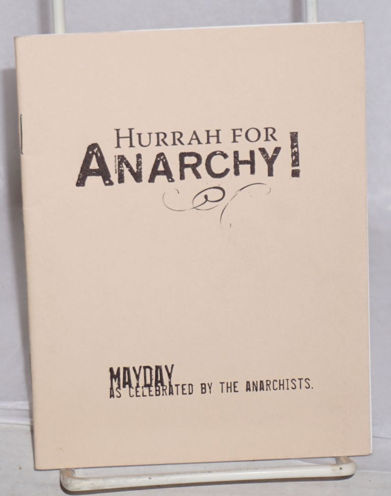 Hurrah for Anarchy! Mayday as celebrated by the Anarchists