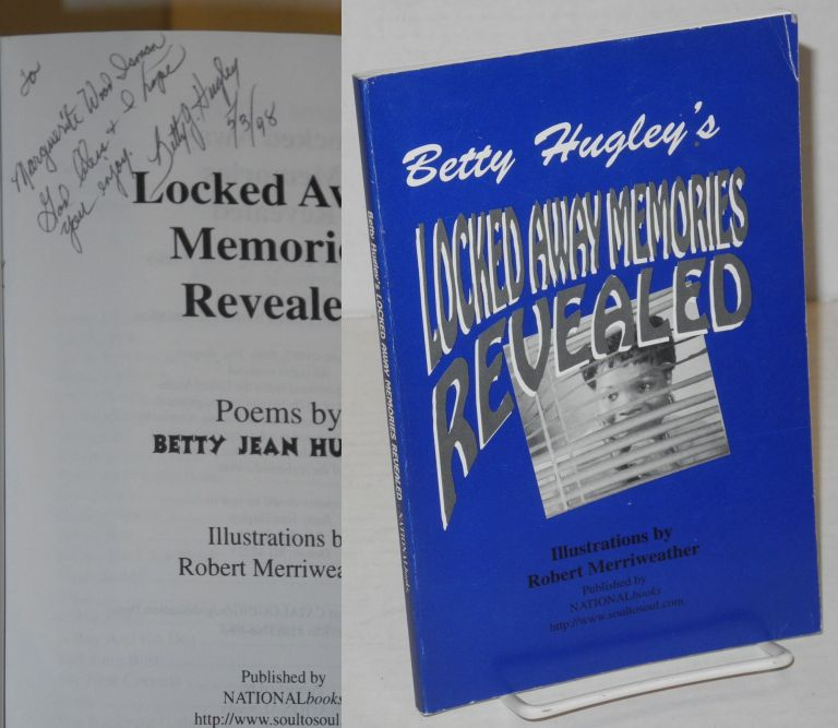 Locked Away Memories Revealed Poems. Betty Hugley, Robert Merriweather.