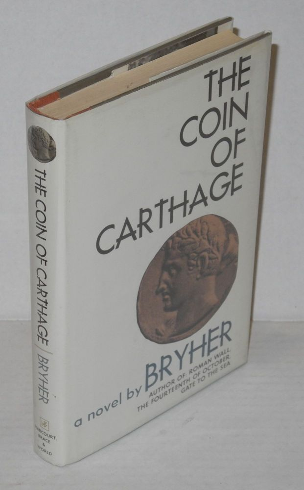 The coin of Carthage; a novel. Bryher, Winifred Ellerman.