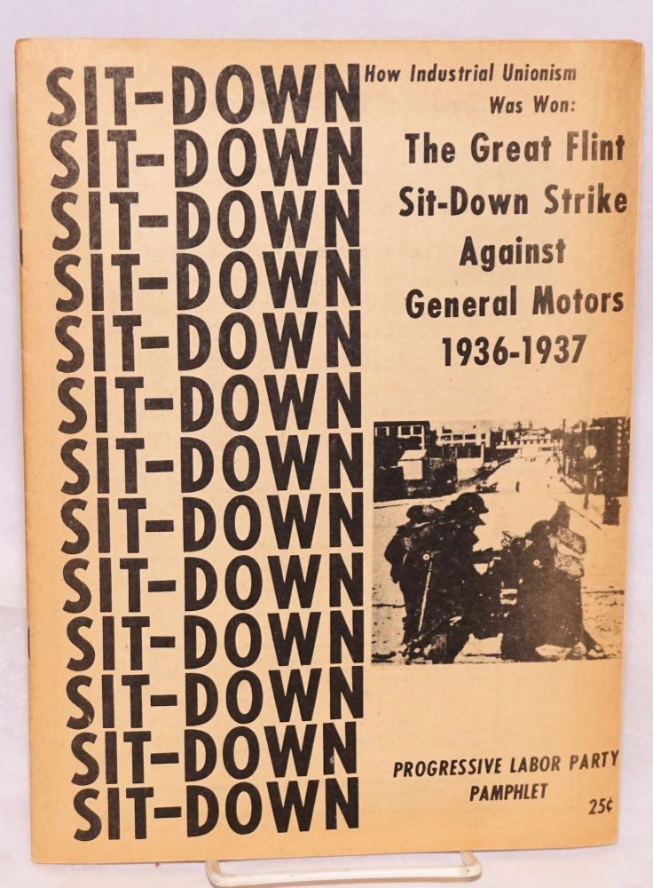 How industrial unionism was won: The great Flint sit-down strike against GM 1936-1937. Walter Linder.