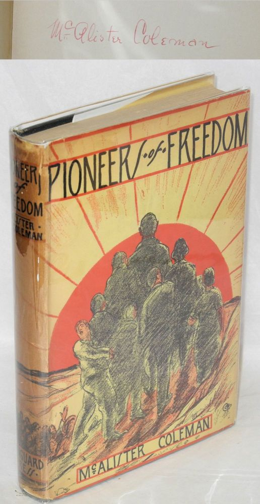 Pioneers of freedom. With an introduction by Norman Thomas. McAlister Coleman.