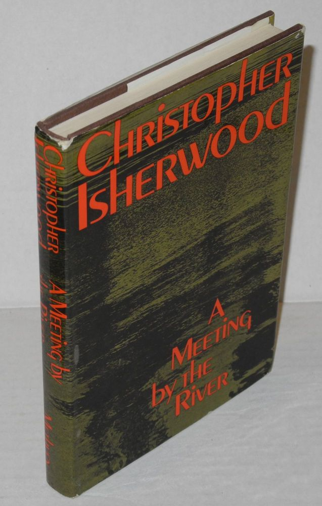 A meeting by the river. Christopher Isherwood.
