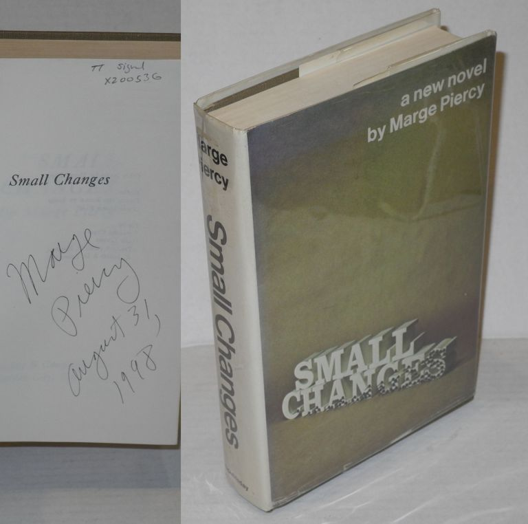 Small changes [signed]. Marge Piercy.