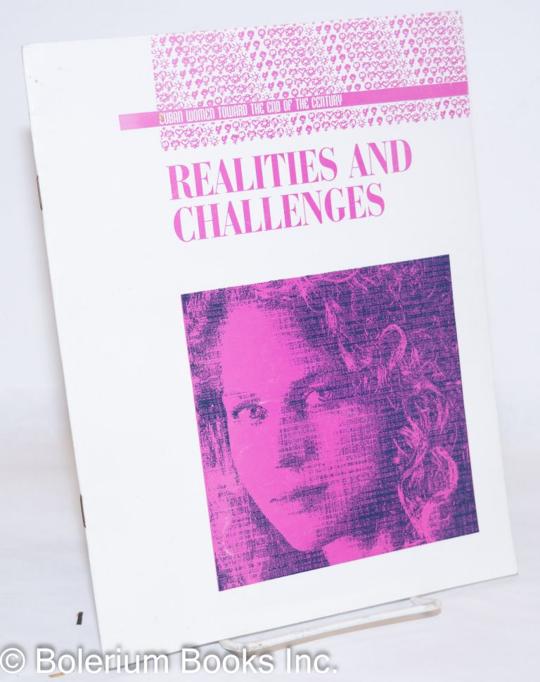 Realities and Challenges; Cuban Women Toward the End of the Century. Carolina Aguilar, Isabel Moya.