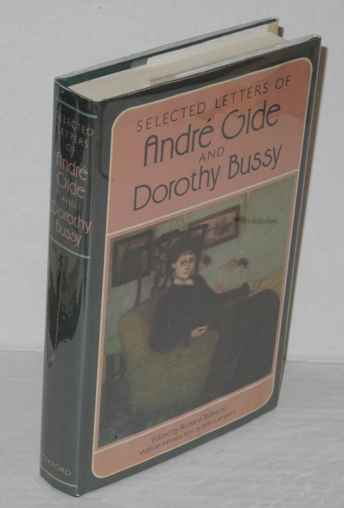 Selected letters of André Gide and Dorothy Bussy. André Gide, , Dorothy Bussy, Richard Tedeschi, Jean Lambert.