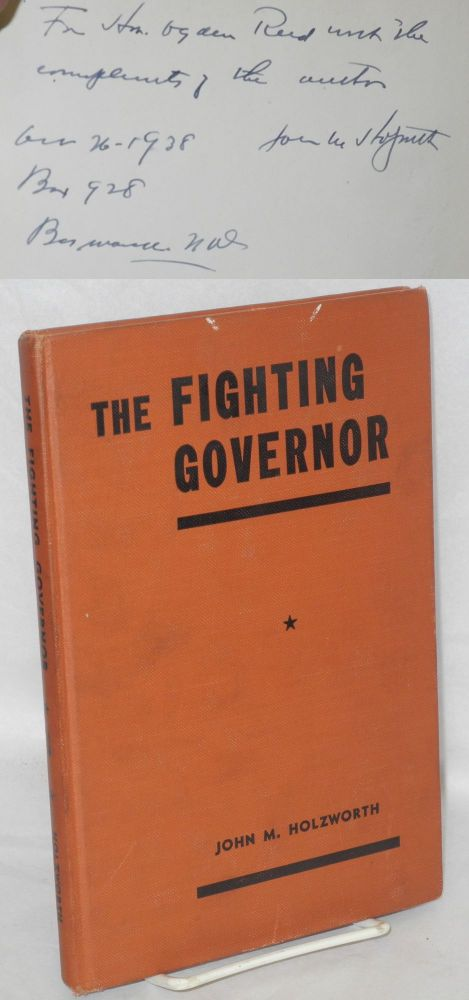 The fighting governor; the story of William Langer and the state of North Dakota. John M. Holzworth.