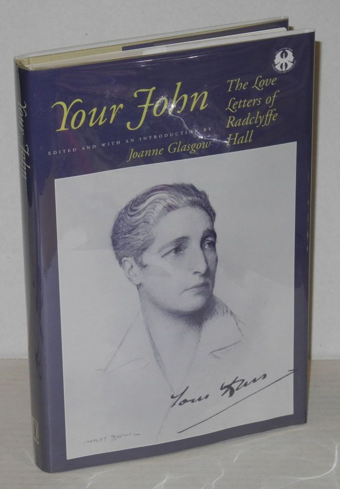 Your John: the love letters of Radclyffe Hall. Radclyffe Hall, , Joanne Glasgow.