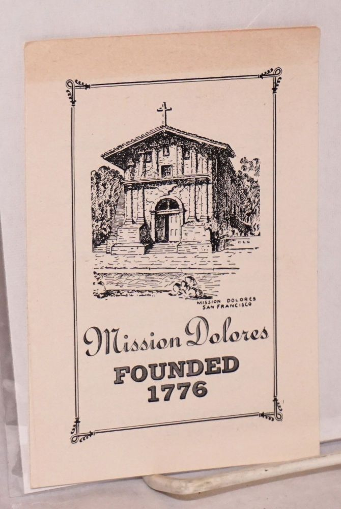 Mission Dolores. Founded 1776 [brochure]