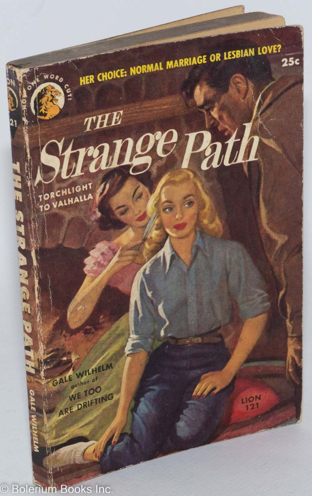 The strange path [originally published as Torchlight to Valhalla]. Gale Wilhelm.