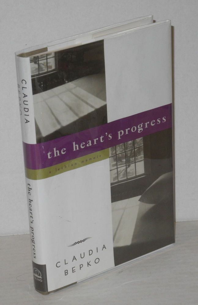 The heart's progress: a lesbian memoir. Claudia Bepko.
