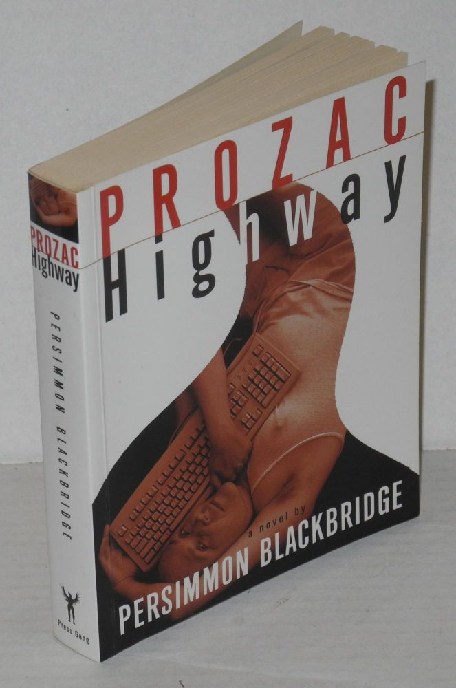 Prozac highway: a novel. Persimmon Blackbridge.