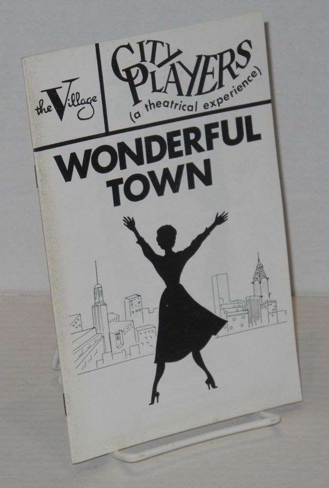 "The Village Theater/City Players presents ""Wonderful Town"" [program/playbill]. Lori Shannon, Faye, José Sarria Don Cavallo."