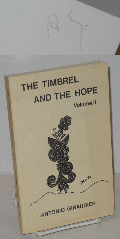 The timbrel and the hope; volume II. Antonio Giraudier.