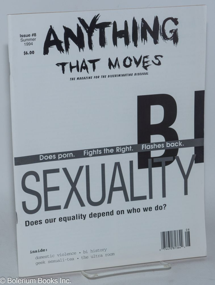 Anything That Moves: the magazine for the discriminating bisexual, issue #8, Summer 1994; Bisexuality. Mark Silver, Paul Smith Naomi Tucker.
