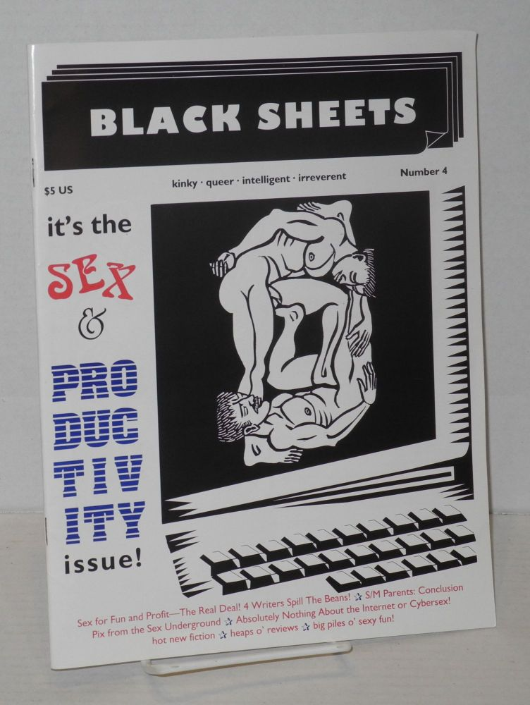 Black Sheets: kinky.queer.intelligent.irreverent, Vol. 1, No. 4: Sex & productivity. Bill Brent, Michael Botkin Carol A. Queen, Trebor.