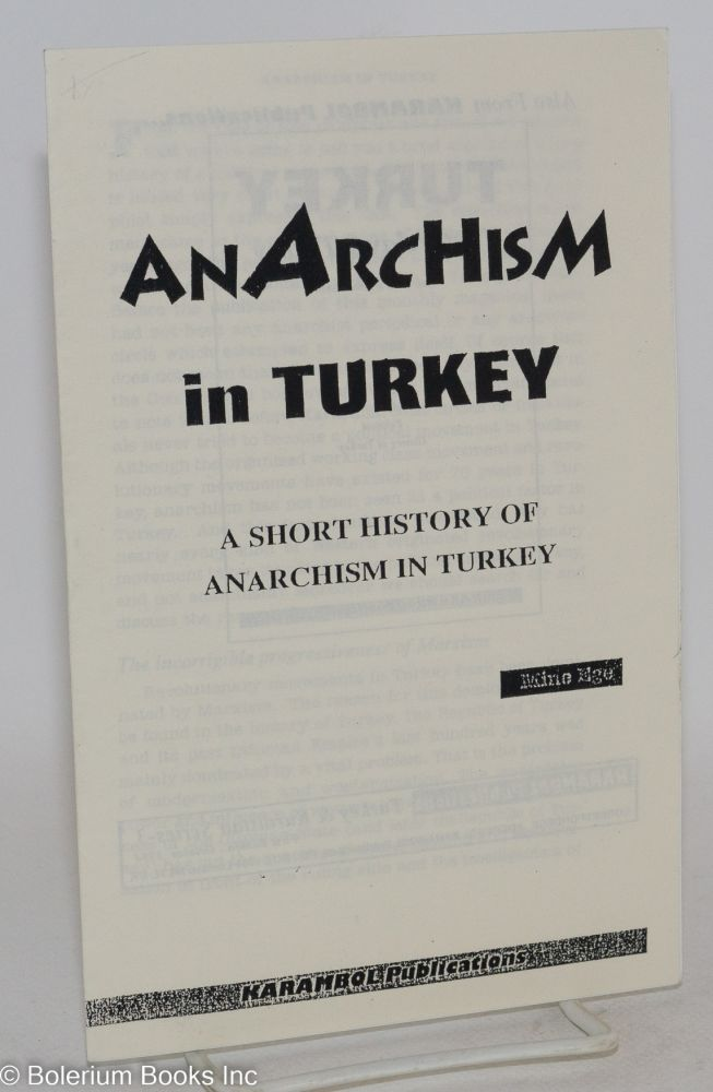 Anarchism in Turkey A Short History of Anarchism in Turkey. Mine Ege.