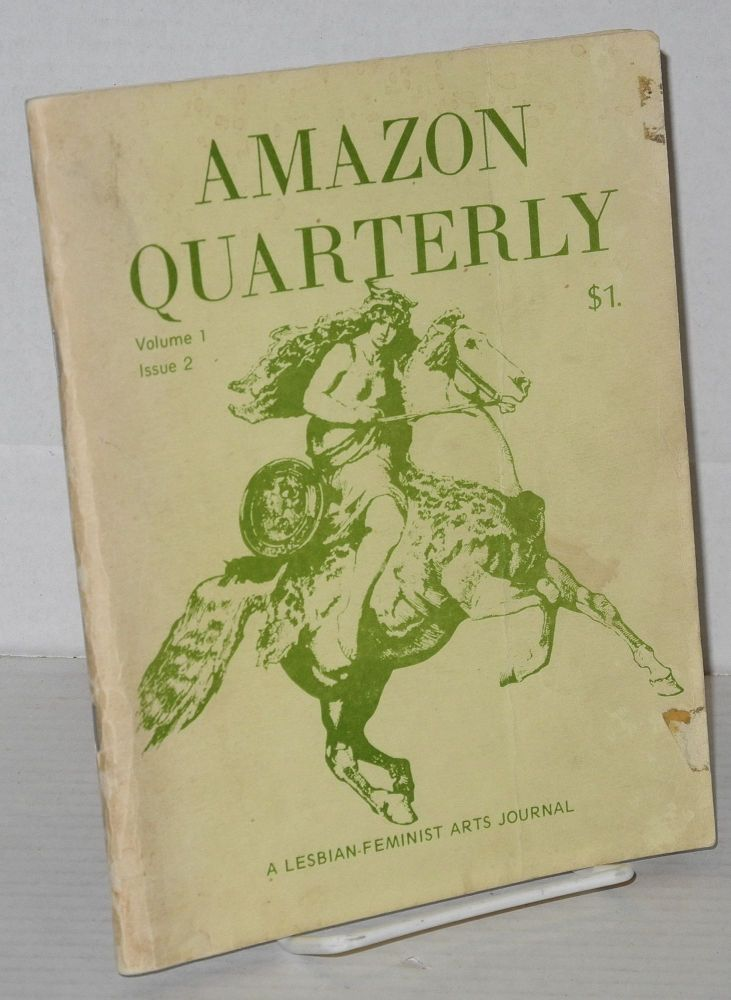 Amazon Quarterly: a lesbian-feminist arts journal; vol. 1, #2, February 1973. Gina Covina, Laurel Galana, Rita Mae Brown Jane Rule.