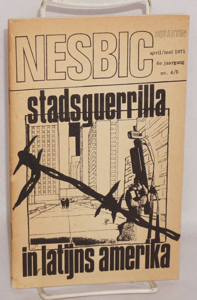 NESBIC bulletin. April/Mei 1971. Stadsguerrilla in latijns amerika