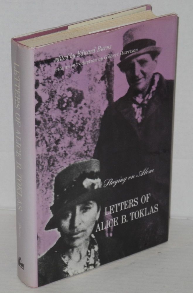 Staying on alone: the letters of Alice B. Toklas. Alice B. Toklas, , Edward Burns, Gilbert A. Harrison.