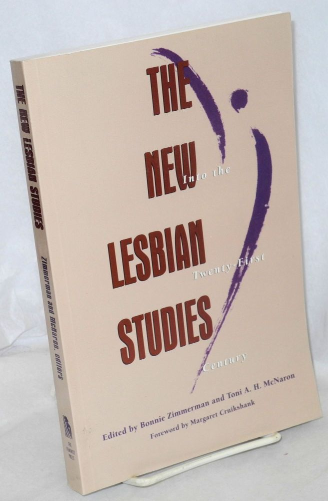 The new lesbian studies into the twenty-first century. Margaret Cruikshank, Bonnie Zimmerman, Toni A. H. McNaron.
