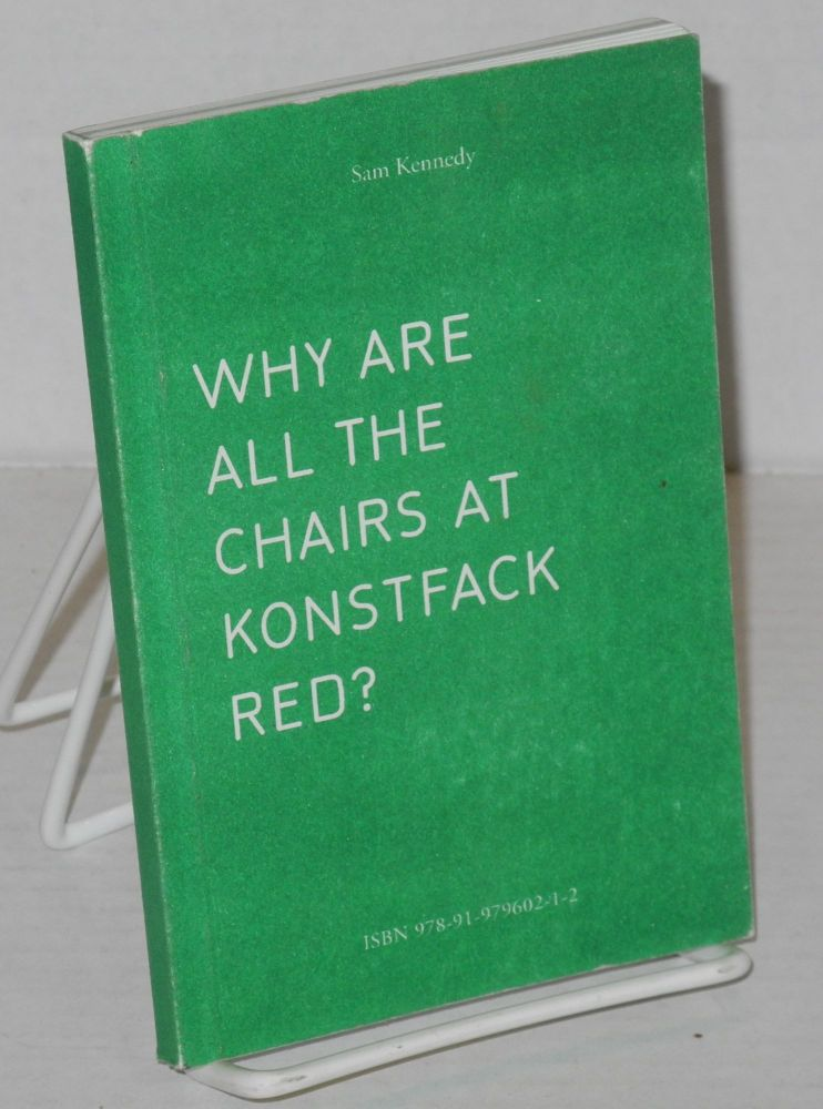 Why Are All the Chairs at Konstfack Red? Sam Kennedy.