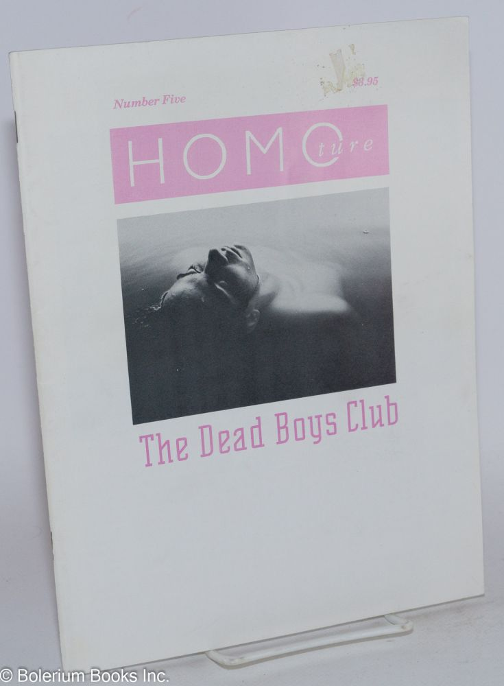 HOMOture; No. 5, Summer 1992: Dead Boys Club. Fluffy Boy, Steve Ellis /designer, Orland Outland, Kelly Doyle, Jim Coughenour, John Renwick.