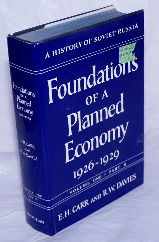 Foundations of a Planned Economy 1926-1929. Volume One - Part I. Edward. Hallett Carr, R. W. Davies.