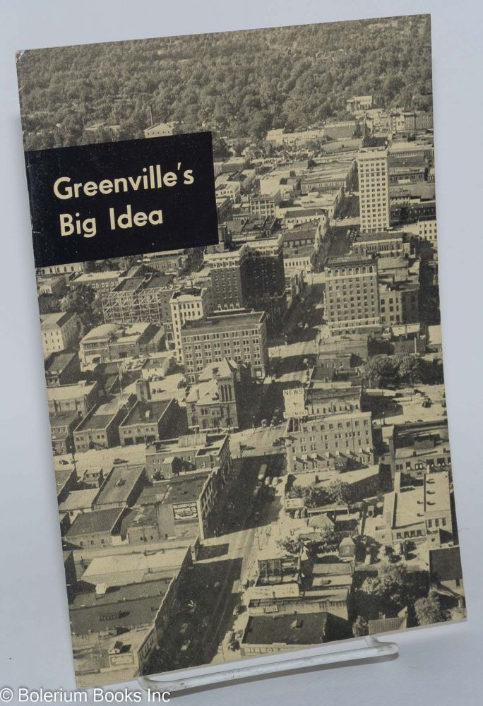 Greenville's big idea [cover title]. Community Council of Greenville County, SC.