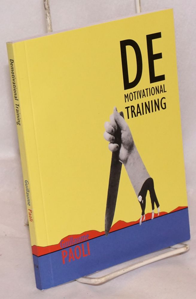 Demotivational training. (Eloge de la Demotivation) Translated by Vincent Stone. Guillaume Paoli.