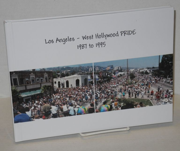 Los Angeles - West Hollywood PRIDE 1987 to 1995. Alan Light, photographs.