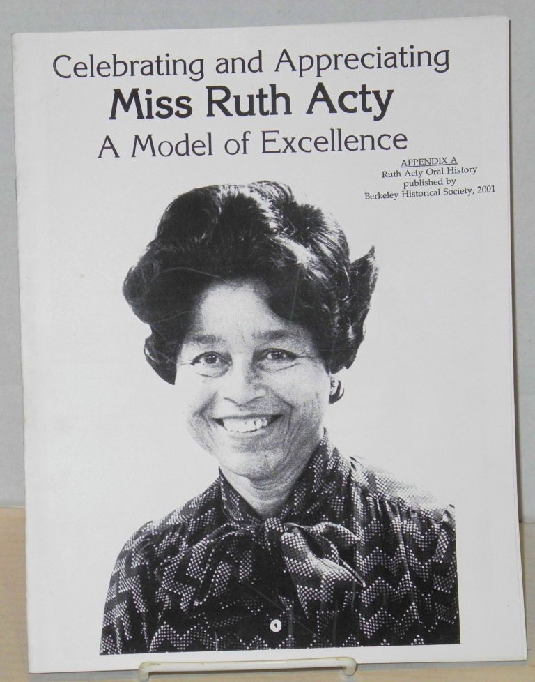 Celebrating and appreciating Miss Ruth Acty, a model of excellence: appendix A: Ruth Acty oral history. Ruth Acty.