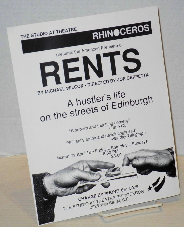 The Studio at Theatre Rhinoceros presents the American Premiere of Rents by Michael Wilcox [handbill] directed by Joe Cappetta; a hustler's life on the streets of Edinburgh. Michael Wilcox Theatre Rhinoceros.