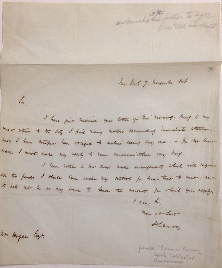 [Handwritten letter from the noted book collector and philanthropist, declining a request by William Hogan for a loan]. James Lenox.