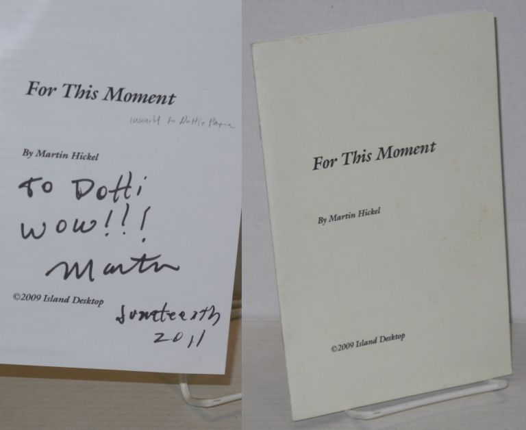 For this moment [poems]. Martin Hickel.