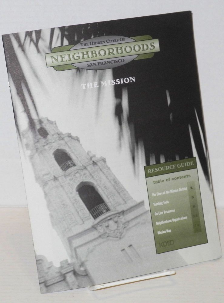 Neighborhood: the hidden cities of San Francisco; The Mission; resource guide. Peter L. Stein, Donaleen Saul, Janet Nielsen, David Condon, Pam Rorke Levy.