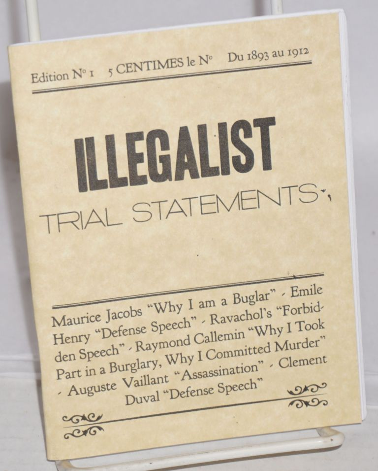 Illegalist Trial Statements. Maurice Jacobs, Ravachol, Emile Henry.