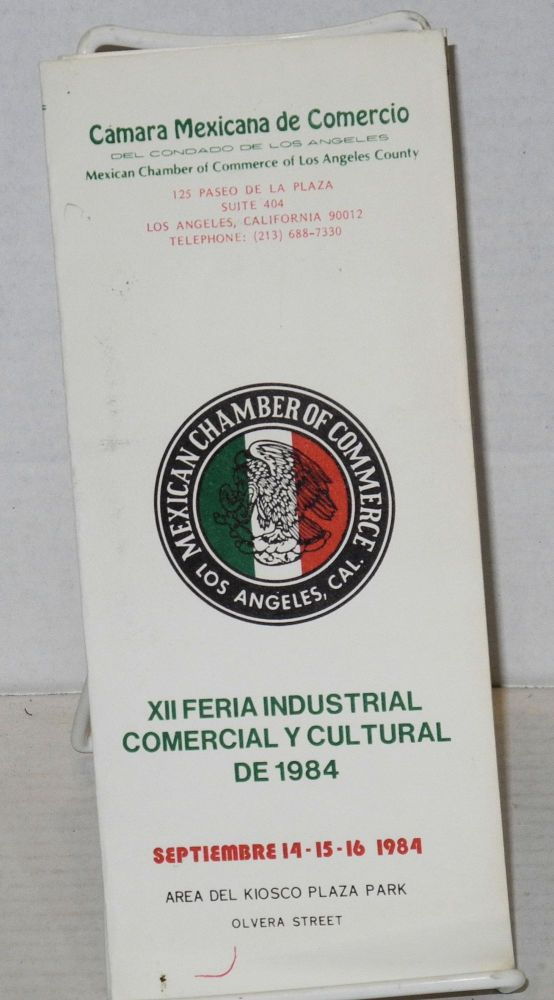 XII Feria Industrial Comercial y Cultura de 1984 [brochure] Septiembre 14-15-16 1984, Area del Kiosco Plaza Par, Olvera Street, Los Angeles. Mexican Chamber of Commerce of Los Angeles.