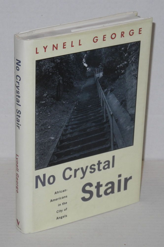 No crystal stair; African Americans in the city of Angels. Lynell George.