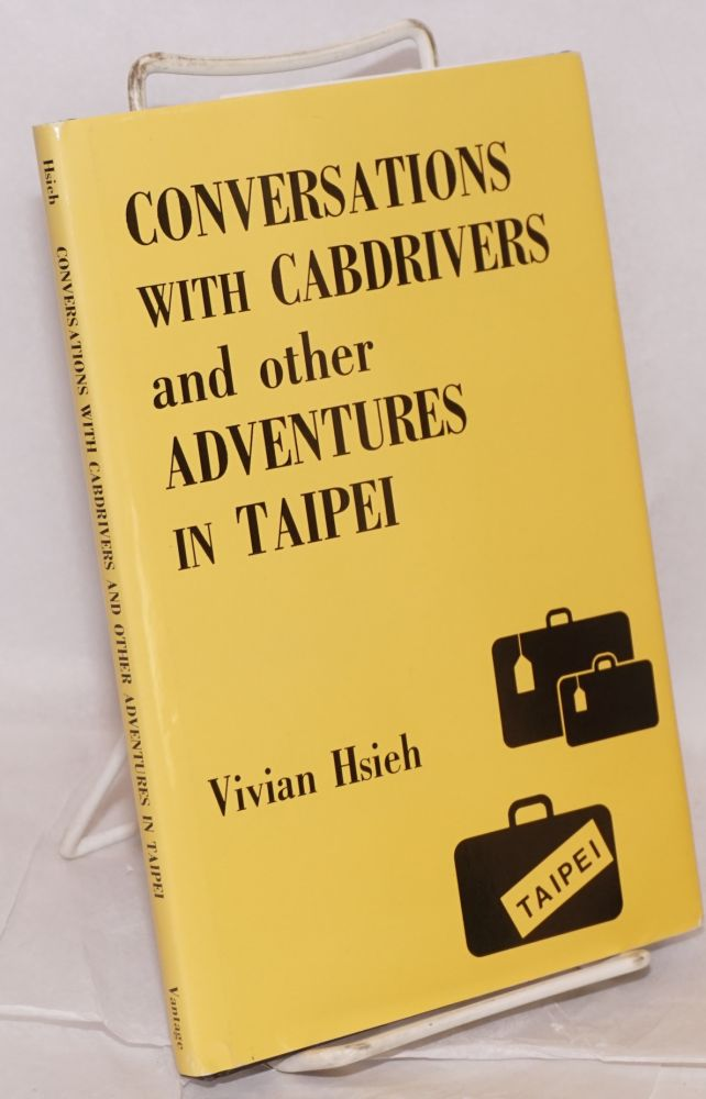 Conversations with cabdrivers and other adventures in Taipei. Vivian Hsieh.