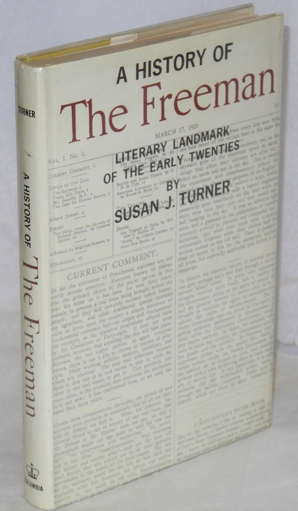 A history of THE FREEMAN; literary landmark of the early twenties. Susan J. Turner.
