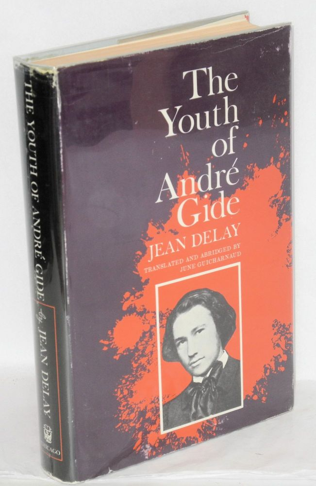 The youth of André Gide. June Guicharnaud, Jean Delay, abridged.