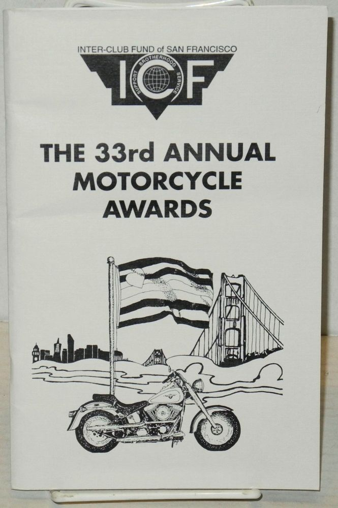 The 33rd Annual Motorcycle Awards [program] SomArts Cultural Center, San Francisco, February 13, 1999. The Inter-Club Fund of San Francisco.