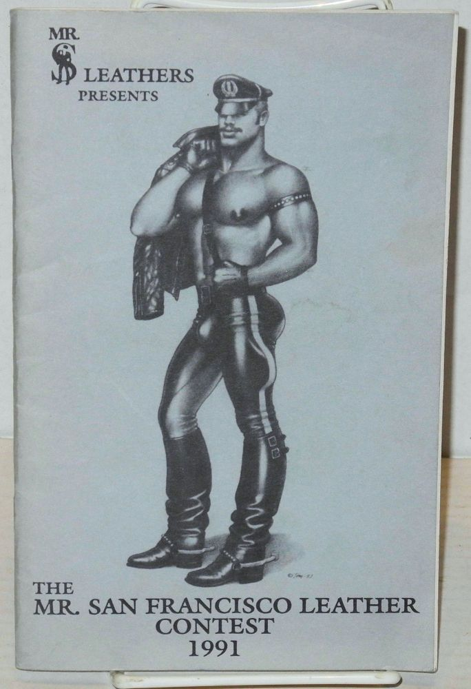 Mr. Leathers presents the Mr. San Francisco Leather Contest 1991 [program] Saturday, April 22nd, 1995, Russian Center, SF. Anthony F. DeBlase ala Fledermaus Tom of Finland cover, Judy Tallwing McCarthy.