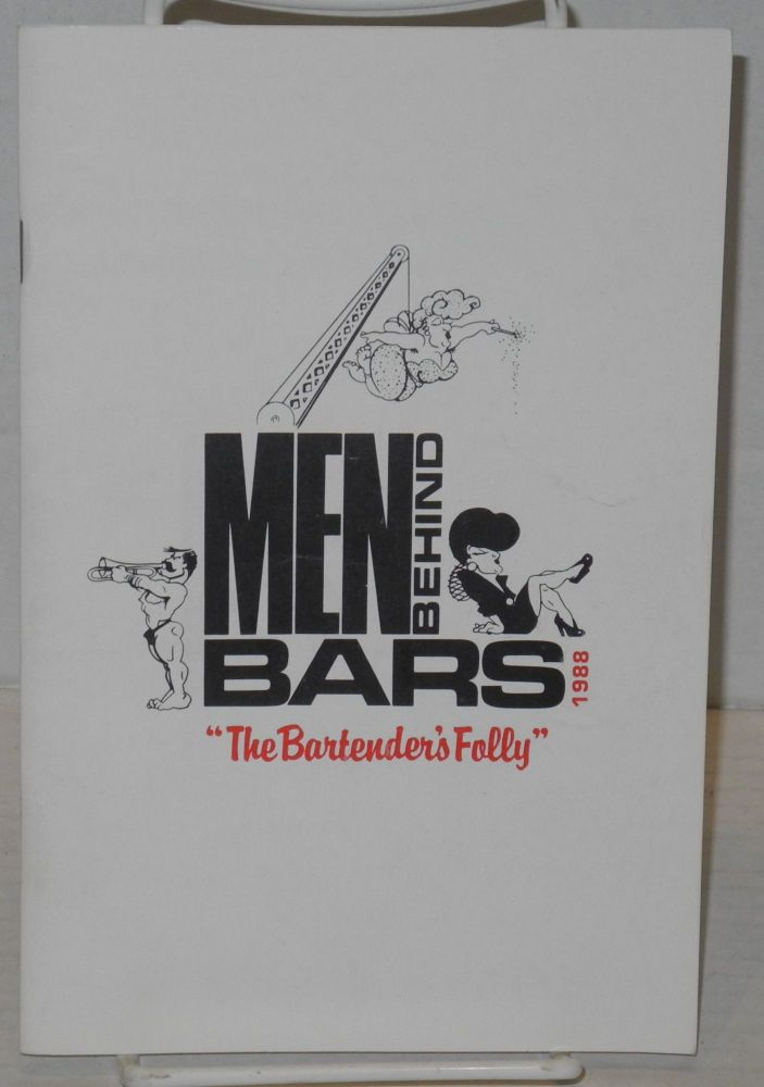 Men behind bars IV, 1988; the bartenders' folly, February 12-15, Victoria Theatre, a benefit for The Shanti Project