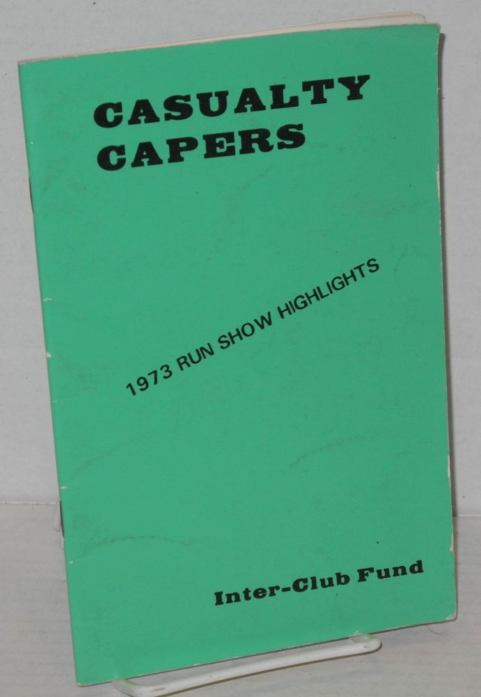 Casualty capers, 1973. Inter-Club Fund of San Francisco.